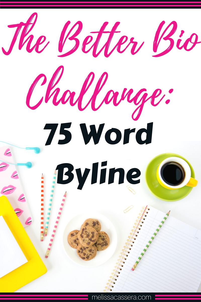 The Better Bio Challenge: 75 word byline #copywriting #businesstips #onlinebiz #melissacassera