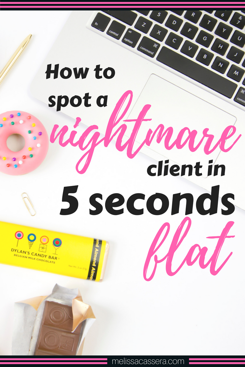 How to spot a nightmare client in 5 seconds flat.