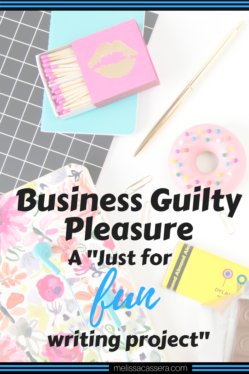 """Business Guilty Pleasure: A """"just for fun"""" writing project"""