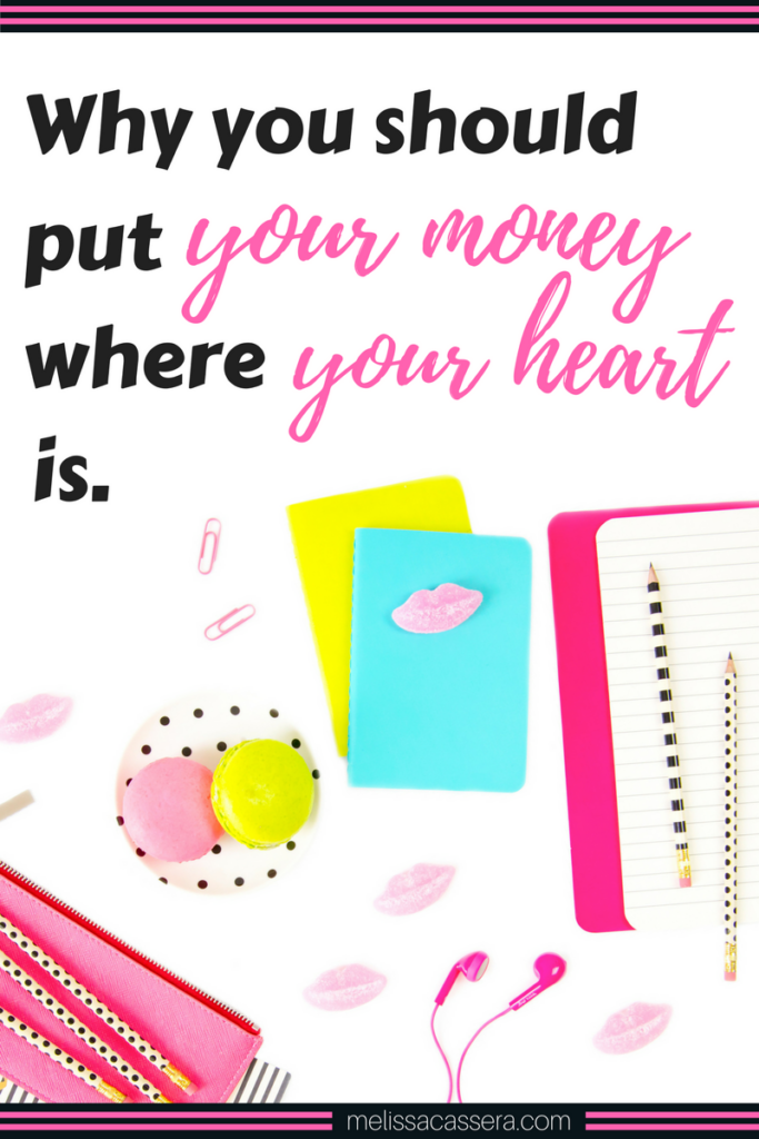 Why you should put your money where your heart is